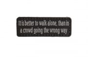 5ive Star Gear It Is Better To Walk Alone Morale PVC Patch